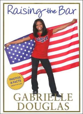 Raising the Bar            -     By: Gabrielle Douglas, Michelle Burford