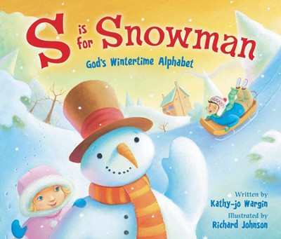 S Is for Snowman  -     By: Kathy-jo Wargin