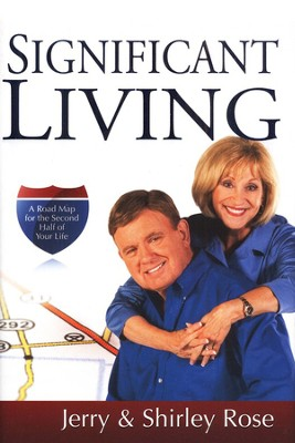 Significant Living  -     By: Jerry Rose, Shirley Rose