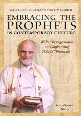 Embracing the Prophets in Contemporary Culture DVD  -     By: Walter Brueggemann, Tim Scorer