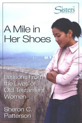 A Mile in Her Shoes: Lessons from the Lives of Old Testament Women--Participant's Workbook  -     By: John D. Schroeder