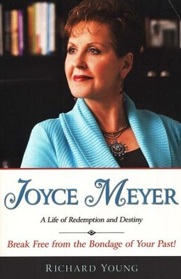 Joyce Meyer: A Life of Redemption and Destiny   -     By: Richard Young