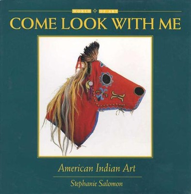 Come Look with Me: American Indian Art  -     By: Stephanie Salomon