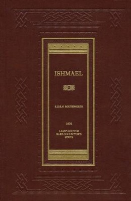 Ishmael  -     By: Mrs. E.D.E.N. Southworth, E.D.E.N. Southworth