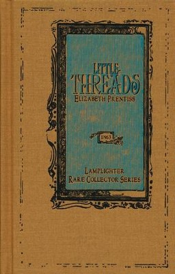 Little Threads  -     By: Elizabeth Prentiss