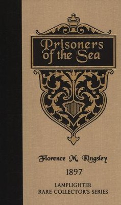 Prisoners of the Sea  -     By: Florence M. Kingsley