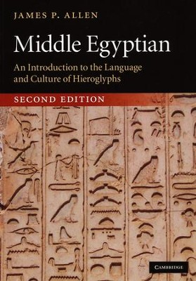 Middle Egyptian: An Introduction to the Language and Culture of Hieroglyphs, Second Edition  -     By: James P. Allen