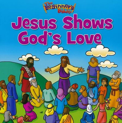Jesus Shows God's Love  -