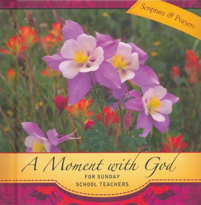 A Moment with God for Sunday School Teachers        -     By: Sarah McGinley