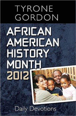 African American History Month Daily Devotions 2012  -     By: Tyrone Gordon