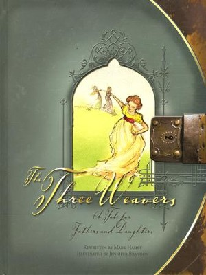 The Three Weavers, Illustrated Edition   -     By: Annie Fellows Johnston