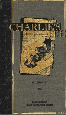 Charlie's Choice  -     By: M.L. Nesbitt