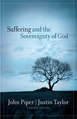 Suffering and the Sovereignty of God - eBook  -     Edited By: John Piper, Justin Taylor     By: John Piper & Justin Taylor, eds.