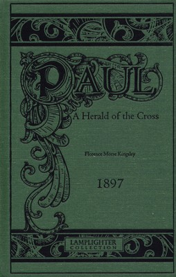Paul, Herald of the Cross   -     By: Florence Morse Kingsley