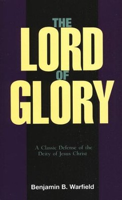 The Lord of Glory   -     By: Benjamin Warfield