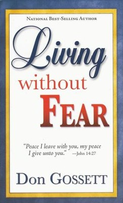 Living Without Fear  -     By: Don Gossett