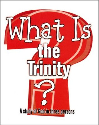 What Is the Trinity?  -     By: Marcia Stoner