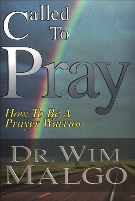Called to Pray How to Be a Prayer Warrior  -     By: Wim Malgo