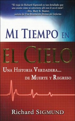 Mi Tiempo En El Cielo, My Time In Heaven  -     By: Richard Sigmund