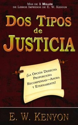 Dos Tipos de Justicia  (Two Kinds Of Righteousness)  -     By: E.W. Kenyon