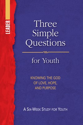 Three Simple Questions: Youth Leader's Guide  -     By: Rueben P. Job