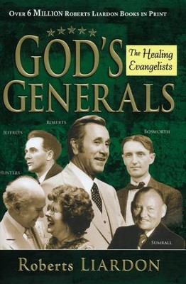 God's Generals: Healing Evangelists   -     By: Roberts Liardon