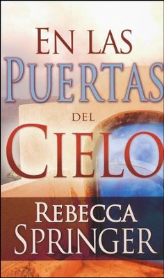 En las Puertas Cielo          (Within Heaven's Gates)  -     By: Rebecca Springer