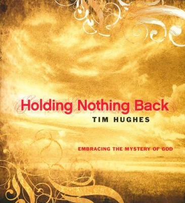 Holding Nothing Back   -     By: Tim Hughes