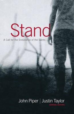 Stand: A Call for the Endurance of the Saints - eBook  -     Edited By: John Piper, Justin Taylor     By: Edited by John Piper & Justin Taylor