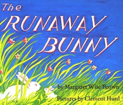 The Runaway Bunny, Board Book   -     By: Margaret Wise Brown     Illustrated By: Clement Hurd