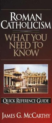 What You Need to Know About Roman Catholicism   -     By: James G. McCarthy