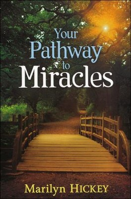Your Pathway To Miracles  -     By: Marilyn Hickey