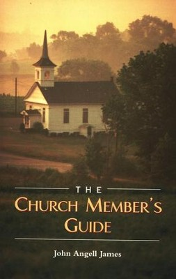 The Church Member's Guide  -     By: John Angell James