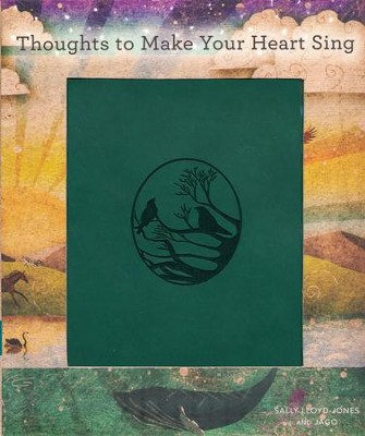 Thoughts to Make Your Heart Sing  -     By: Sally Lloyd-Jones