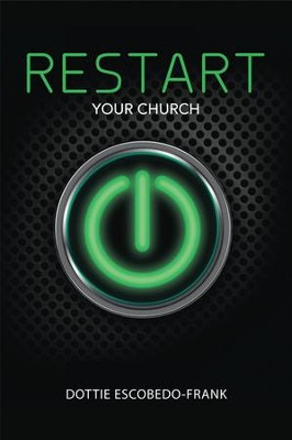 ReStart Your Church  -     By: Dottie Escobedo-Frank