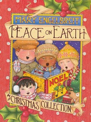 Peace on Earth: A Christmas Collection   -     By: Mary Engelbreit