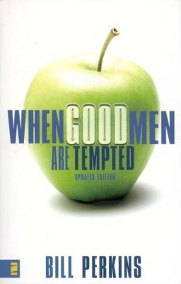 When Good Men Are Tempted, Revised and Updated   -     By: William Perkins