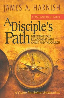 A Disciple's Path: Deepening Your Relationship with Christ & the Church - Companion Reader  -     By: James A. Harnish
