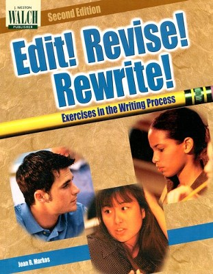 Edit! Revise! Rewrite!  -
