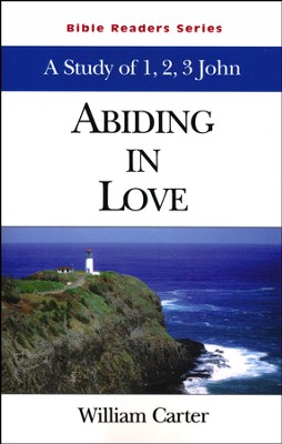 1,2, and 3 John: Abiding in Love  -     By: William Carter
