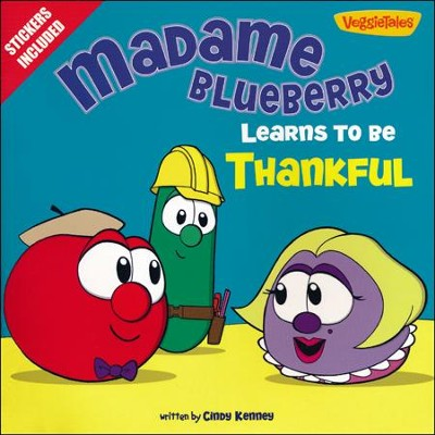 Madame Blueberry Learns to Be Thankful  -     By: Cindy Kenney
