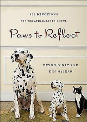 Paws to Reflect: 365 Devotions for the Animal Lover's Soul  -     By: Devon O'Day, Kim McLean