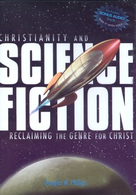 Christianity and Science Fiction: Reclaiming the Genre for Christ DVD  -     By: Douglas W. Phillips