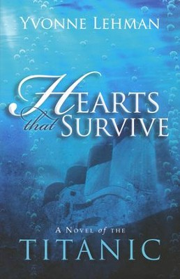 Hearts That Survive: A Novel of the Titanic  -     By: Yvonne Lehman