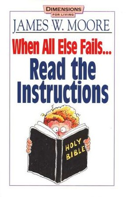 When All Else Fails...Read the Instructions   -     By: James W. Moore