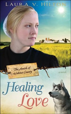 Healing Love, Amish of Webster County Series #1   -     By: Laura Hilton