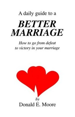 Daily Guide to a Better Marriage  -     By: Donald Moore