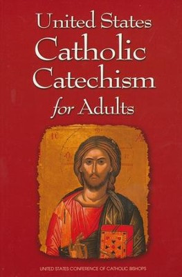 United States Catholic Catechism for Adults   -     By: United States Conference Of Catholic Bishops