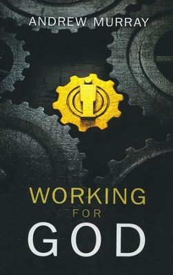Working For God  -     By: Andrew Murray