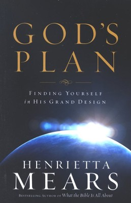 God's Plan: Finding Yourself in His Grand Design   -     By: Henrietta Mears
